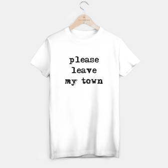 Thumbnail image of please leave my town T-Shirt regulär, Live Heroes