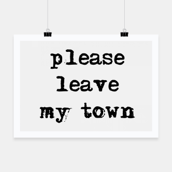Thumbnail image of please leave my town Plakat, Live Heroes
