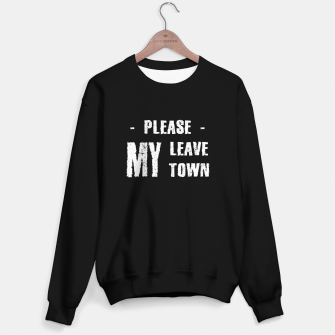 Thumbnail image of please leave my town - Brexit EU Shirt Sweatshirt regulär, Live Heroes