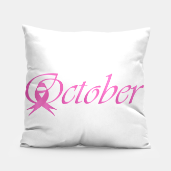 Thumbnail image of Word October with pink ribbon that stand for breast cancer awareness month Pillow, Live Heroes