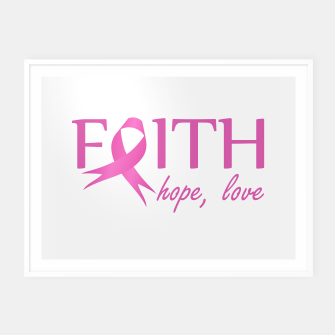 Miniatur Faith,hope, love- Pink ribbon to symbolize breast cancer awareness Framed poster, Live Heroes