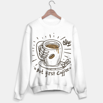 Miniatur Okay! But First Coffee Sweater regular, Live Heroes