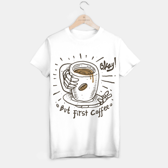 Miniatur Okay! But First Coffee T-shirt regular, Live Heroes
