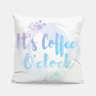 Thumbnail image of It's coffee O'clock watercolor pastel quote  Pillow, Live Heroes