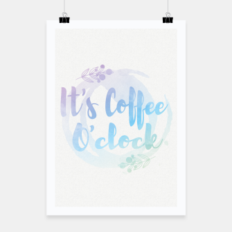 Thumbnail image of It's coffee O'clock watercolor pastel quote  Poster, Live Heroes