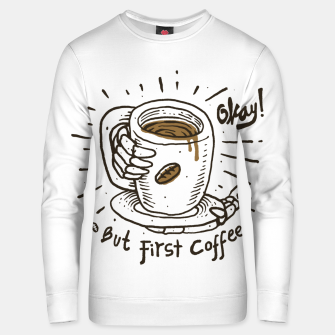 Miniatur Okay! But First Coffee Unisex sweater, Live Heroes