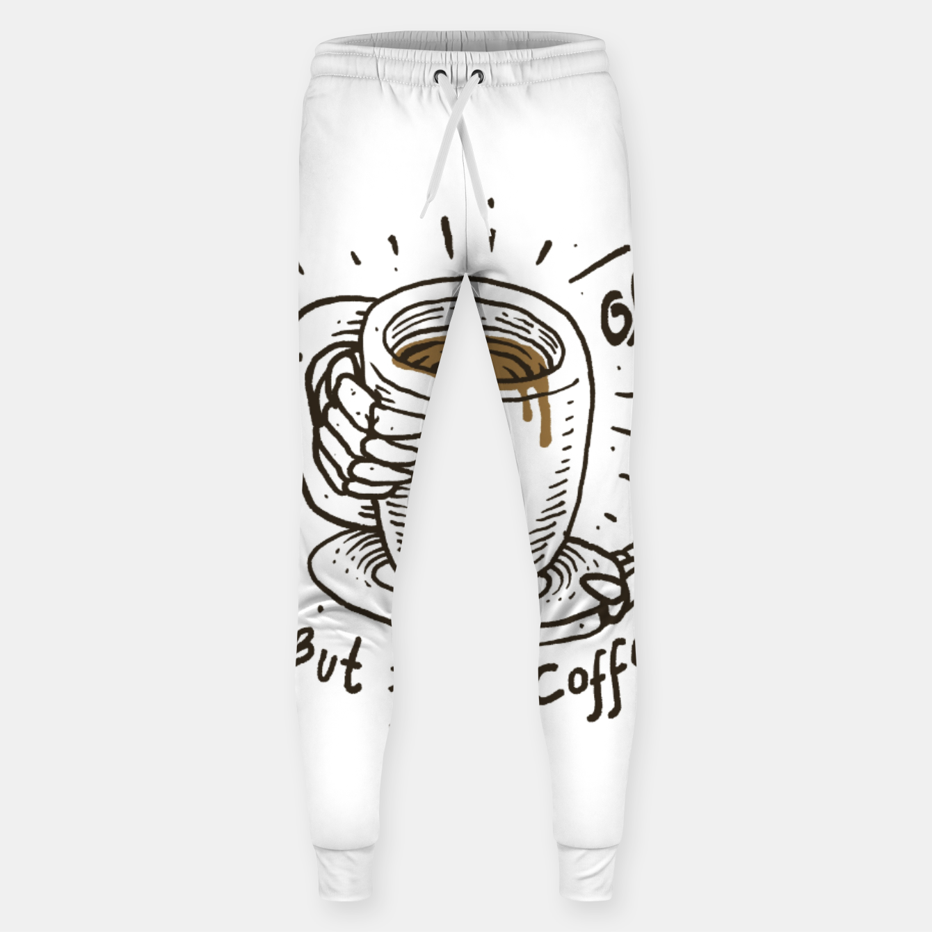 Image of Okay! But First Coffee Sweatpants - Live Heroes