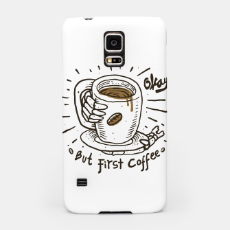 Miniatur Okay! But First Coffee Samsung Case, Live Heroes