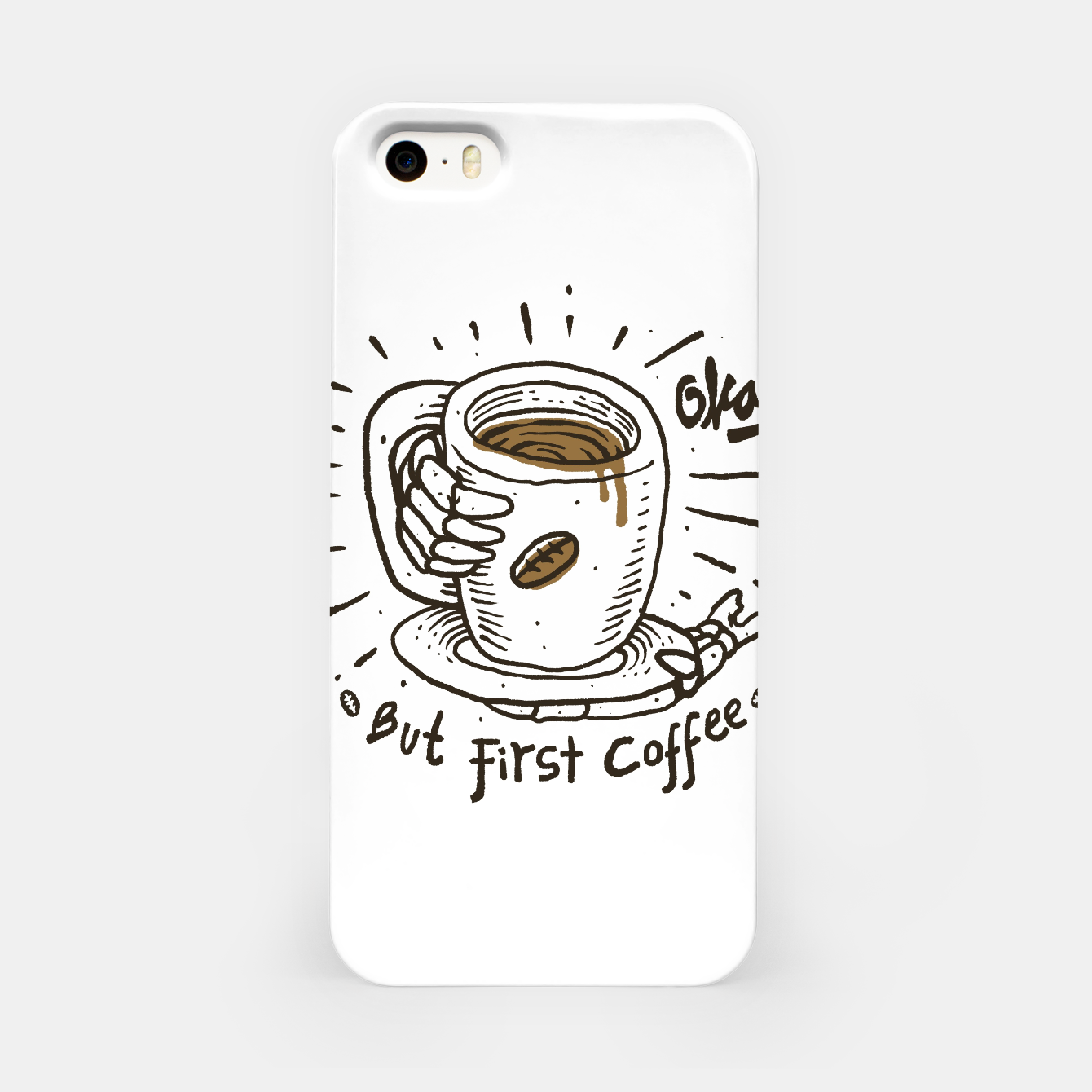 Foto Okay! But First Coffee iPhone Case - Live Heroes