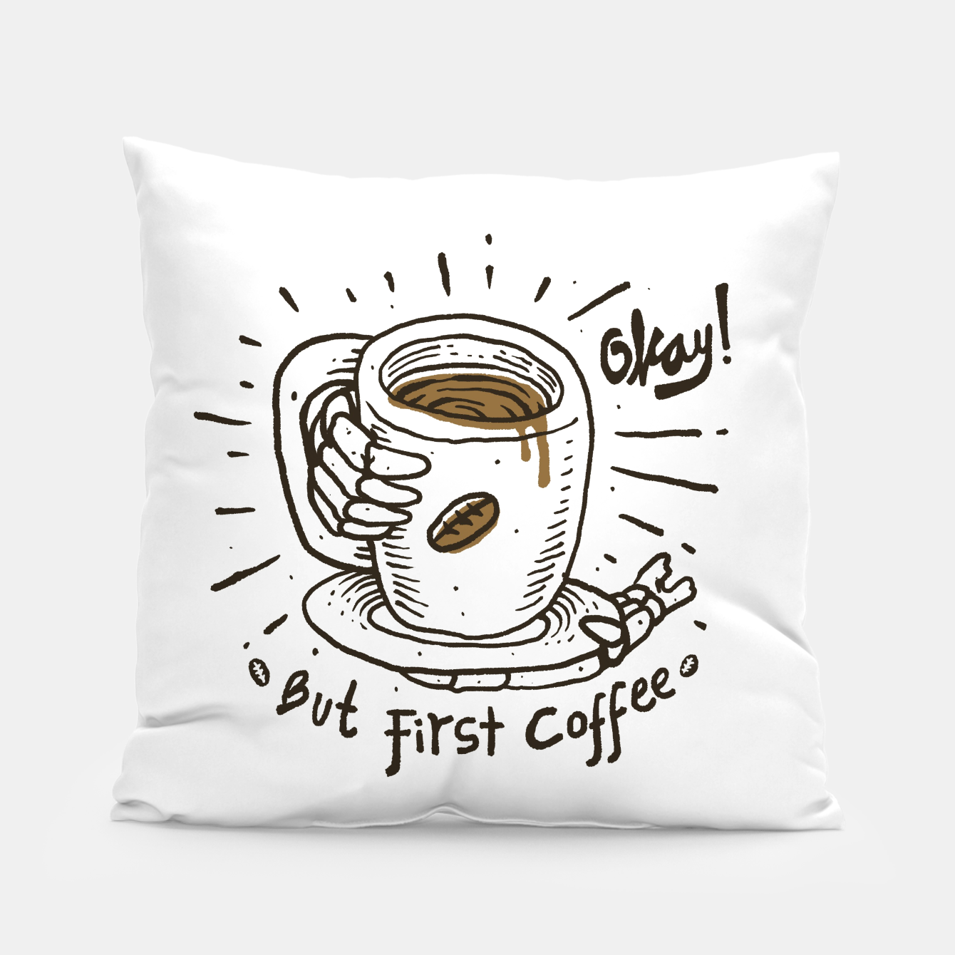 Foto Okay! But First Coffee Pillow - Live Heroes
