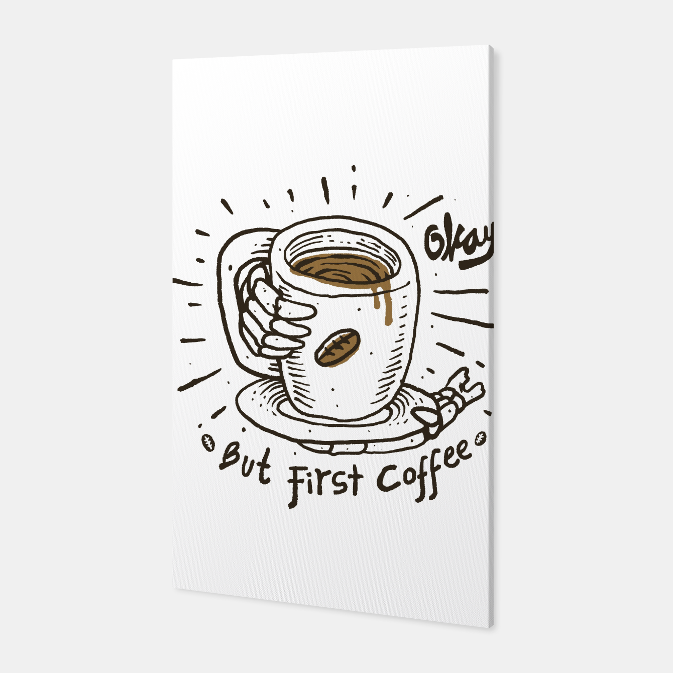 Image of Okay! But First Coffee Canvas - Live Heroes
