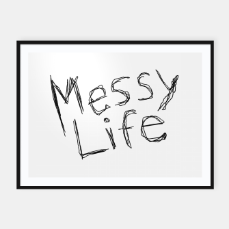 Miniatur Messy Life Phrase Motif Typographic Drawing Framed poster, Live Heroes