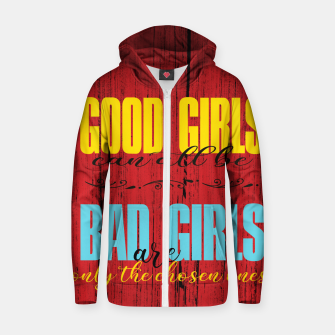 Thumbnail image of Good Girls Versus Bad Girls Zip up hoodie, Live Heroes