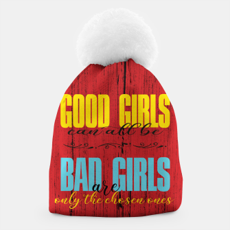 Thumbnail image of Good Girls Versus Bad Girls Beanie, Live Heroes