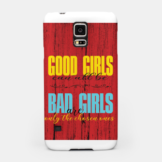 Thumbnail image of Good Girls Versus Bad Girls Samsung Case, Live Heroes
