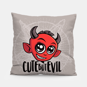 Cute But Evil Pillow Bild der Miniatur