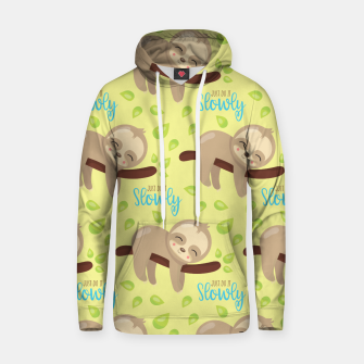 Thumbnail image of Cute Sloth Do It Slowly Hoodie, Live Heroes