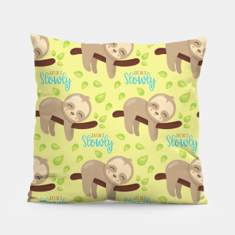 Thumbnail image of Cute Sloth Do It Slowly Pillow, Live Heroes