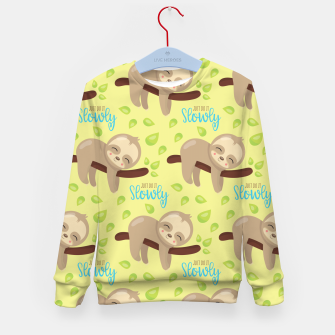 Thumbnail image of Cute Sloth Do It Slowly Kid's sweater, Live Heroes