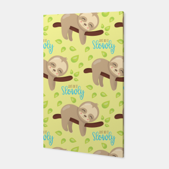 Thumbnail image of Cute Sloth Do It Slowly Canvas, Live Heroes