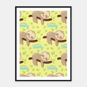 Thumbnail image of Cute Sloth Do It Slowly Framed poster, Live Heroes