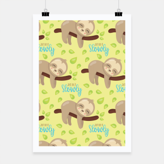 Thumbnail image of Cute Sloth Do It Slowly Poster, Live Heroes