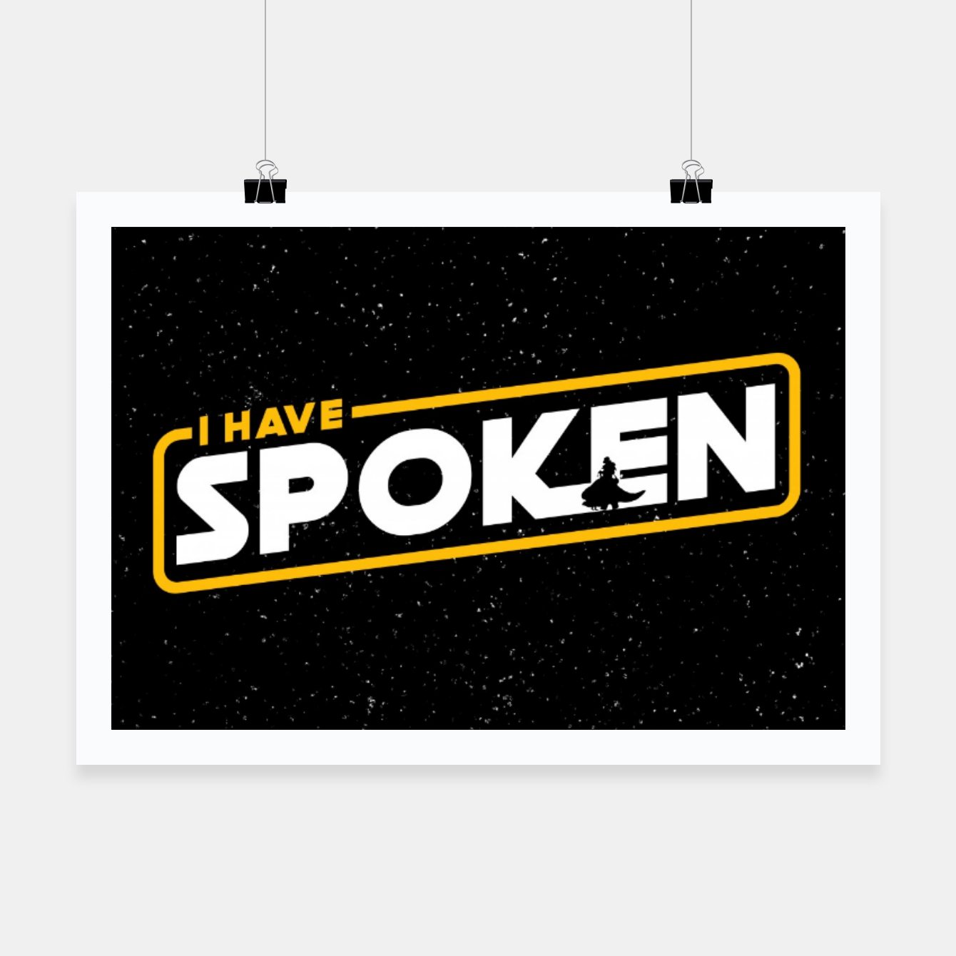 Image of I have spoken - The Mandalorian Poster - Live Heroes