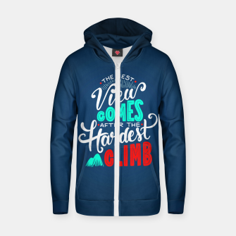Thumbnail image of The Best View Comes After the Hardest Climb.  Zip up hoodie, Live Heroes