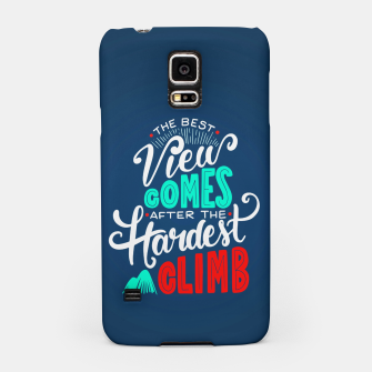 Thumbnail image of The Best View Comes After the Hardest Climb.  Samsung Case, Live Heroes
