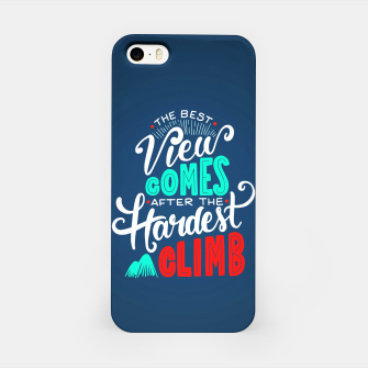 Thumbnail image of The Best View Comes After the Hardest Climb.  iPhone Case, Live Heroes