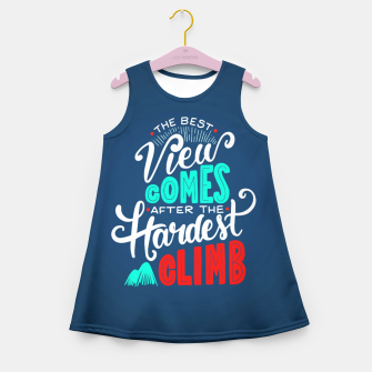Thumbnail image of The Best View Comes After the Hardest Climb.  Girl's summer dress, Live Heroes