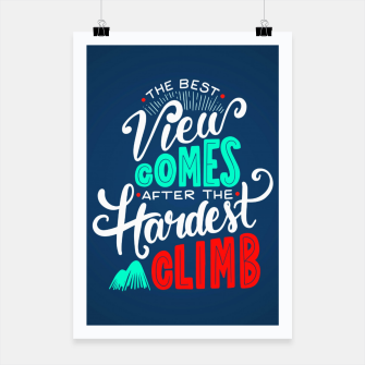 Miniatur The Best View Comes After the Hardest Climb.  Poster, Live Heroes