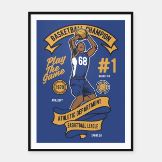 Thumbnail image of BASKETBALL CHAMPION - Athletic Department. Framed poster, Live Heroes