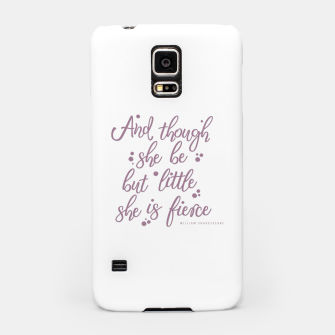 Little but fierce white Samsung Case Bild der Miniatur