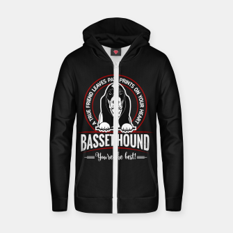 BASSET HOUND - You are The Best ! Zip up hoodie thumbnail image