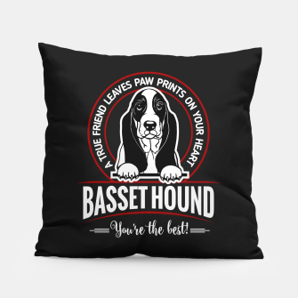 BASSET HOUND - You are The Best ! Pillow thumbnail image