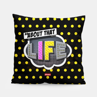 Miniaturka About that life  Pillow, Live Heroes