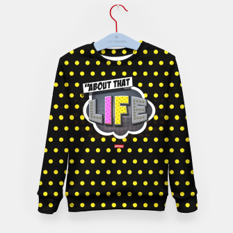 Miniatur About that life  Kid's sweater, Live Heroes