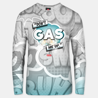 Thumbnail image of Don't gas me up Unisex sweater, Live Heroes