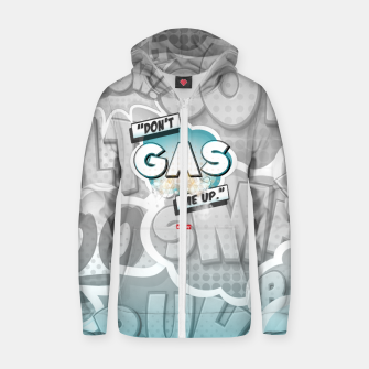 Thumbnail image of Don't gas me up Zip up hoodie, Live Heroes