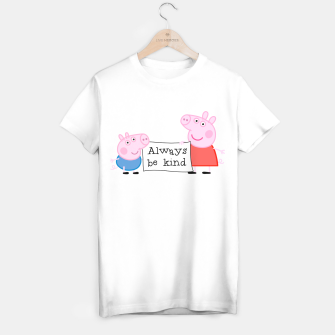 Thumbnail image of Always be kind T-shirt regular, Live Heroes