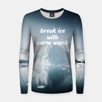 Thumbnail image of Break Ice Women sweater, Live Heroes