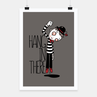 Hang In There Mime Poster Bild der Miniatur