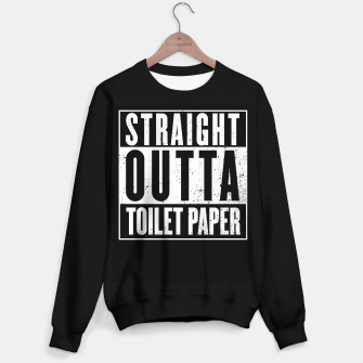 Thumbnail image of Straight Outta Toilet Paper Sweater regular, Live Heroes