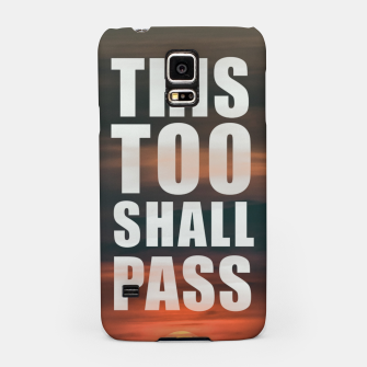 Thumbnail image of This Too Shall Pass Phrase Poster Samsung Case, Live Heroes