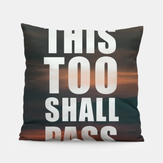 Thumbnail image of This Too Shall Pass Phrase Poster Pillow, Live Heroes
