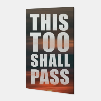 Thumbnail image of This Too Shall Pass Phrase Poster Canvas, Live Heroes