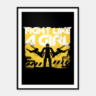 Thumbnail image of Fight like a girl - alien - aliens Framed poster, Live Heroes