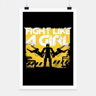 Thumbnail image of Fight like a girl - alien - aliens Poster, Live Heroes