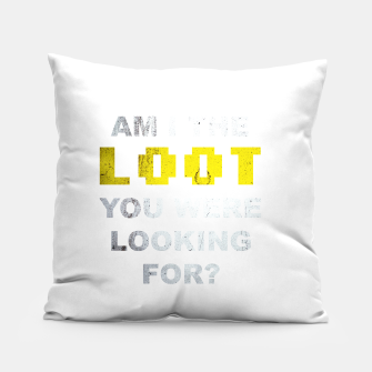 Thumbnail image of Am I the loot you were looking for? Pillow, Live Heroes